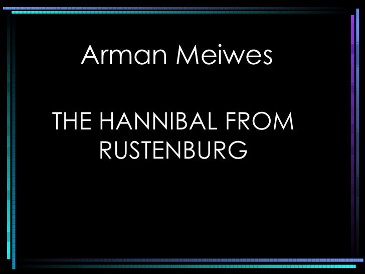 Arman Meiwes THE HANNIBAL FROM RUSTENBURG