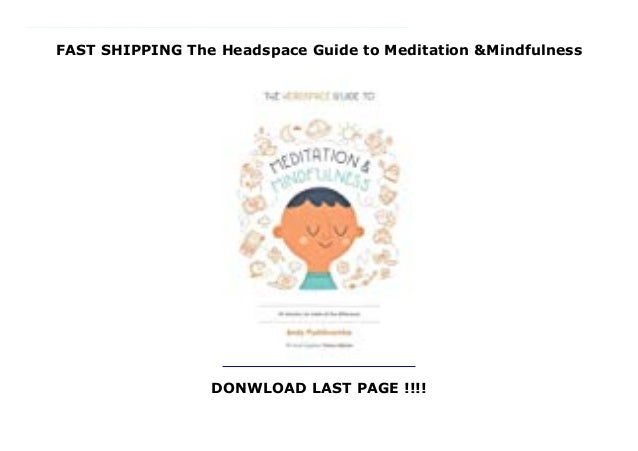 fast shipping the headspace guide to meditation mindfulness slideshare