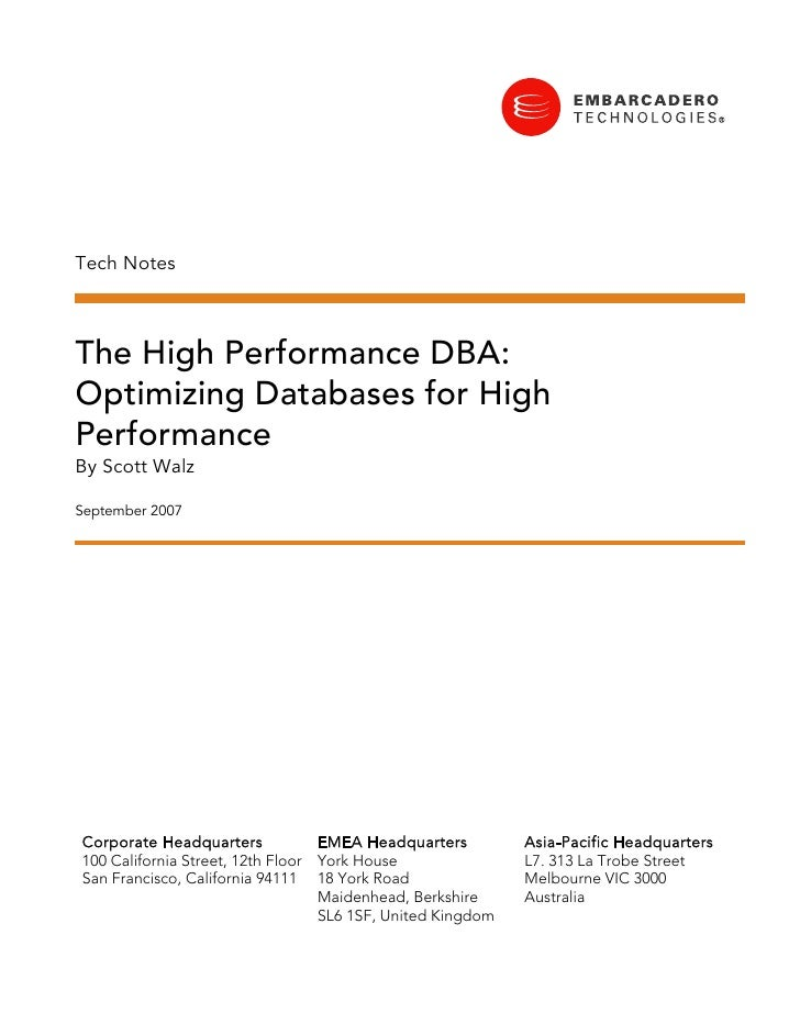 Tech Notes    The High Performance DBA: Optimizing Databases for High Performance By Scott Walz  September 2007     Corpor...