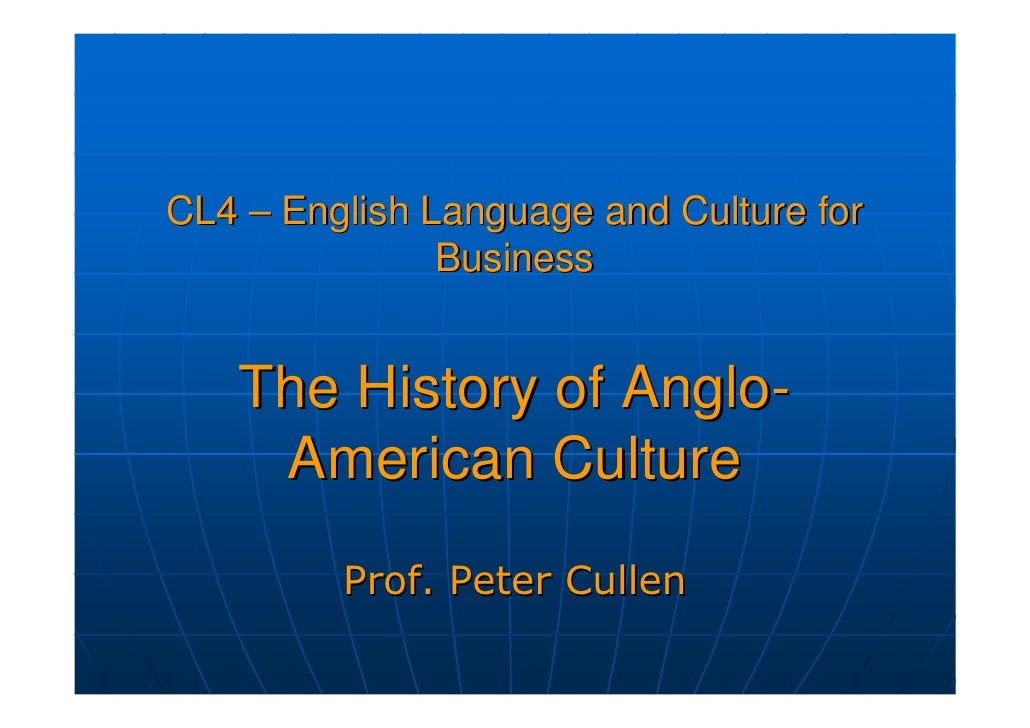 CL4 – English Language and Culture for                Business      The History of Anglo-     American Culture          Pr...
