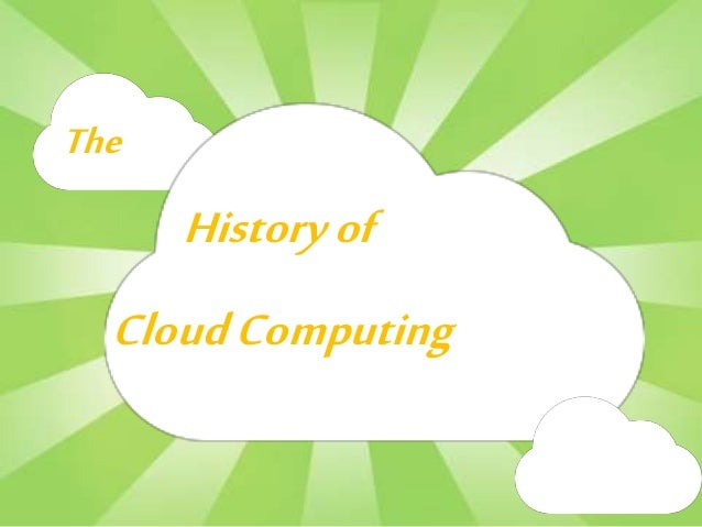 Historyof The CloudComputing