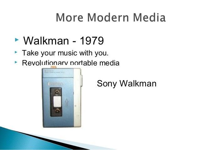  Walkman - 1979  Take your music with you.  Revolutionary portable media Sony Walkman