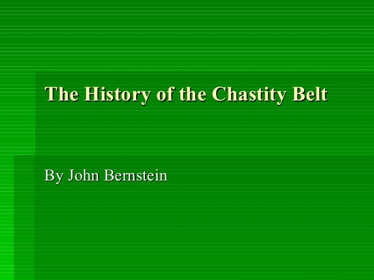 The History of the Chastity Belt By John Bernstein