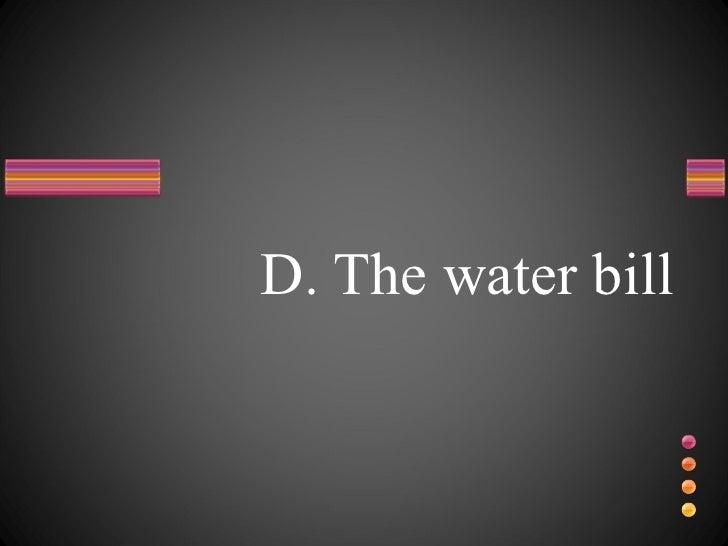 D. The water bill