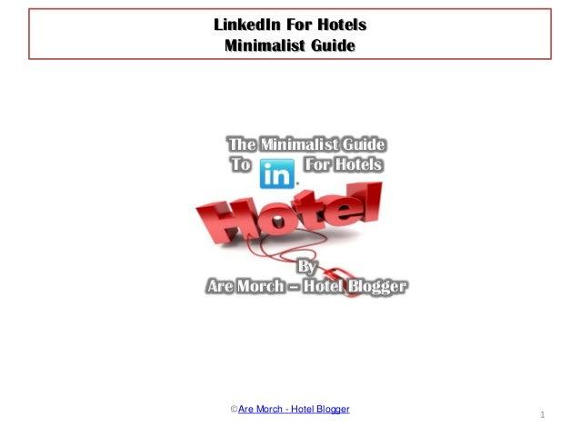 ©Are Morch - Hotel Blogger1LinkedIn For HotelsMinimalist GuideThe Minimalist GuideTo For HotelsByAre Morch – Hotel Blogger