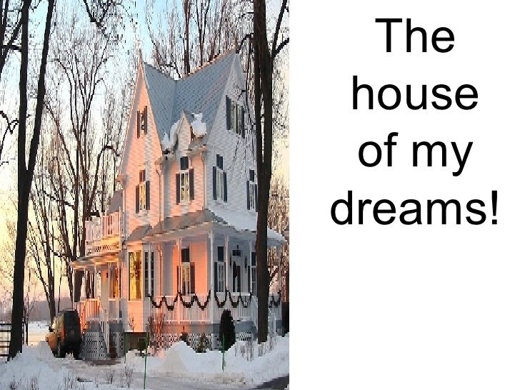 The house of my dreams!