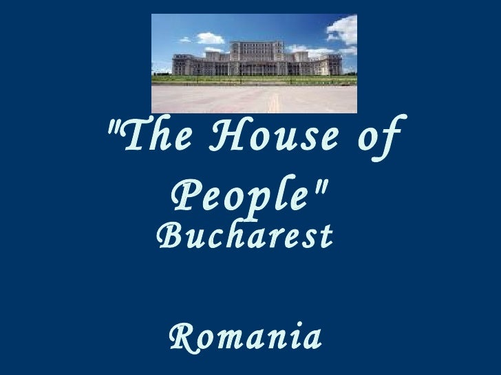"""""""The House of People""""   Bucharest  Romania"""