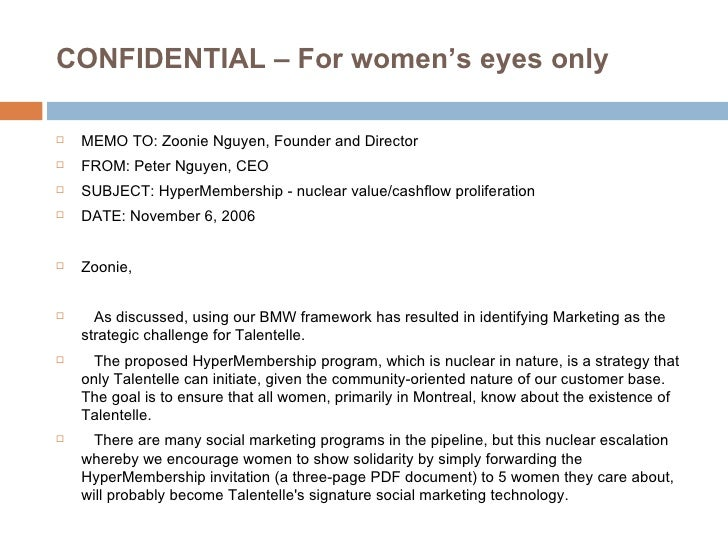 CONFIDENTIAL – For women's eyes only <ul><li>MEMO TO: Zoonie Nguyen, Founder and Director </li></ul><ul><li>FROM: Peter Ng...