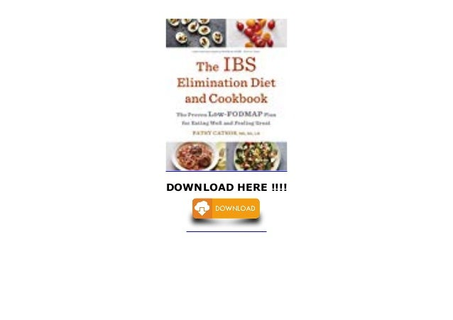 The Ibs Elimination Diet and Cookbook: The Proven Low ...