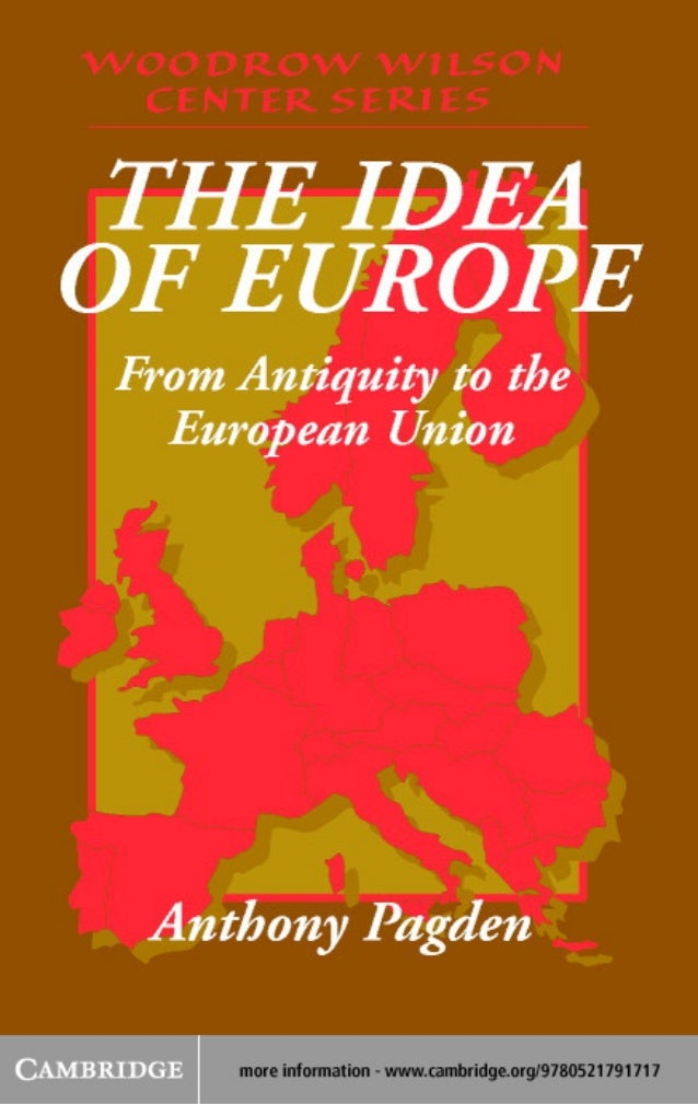 The Idea of Europe The creation of the European Union and the progressive integration of the European states have raised s...