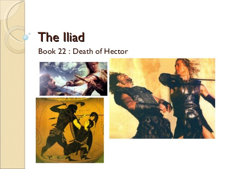 The Iliad  Book 22 : Death of Hector