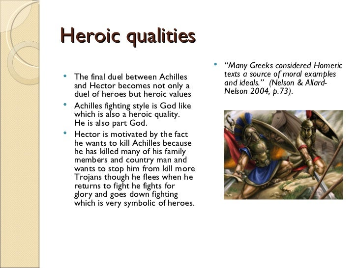 comparison of hector and achilles The most direct comparison, of course, is achilles versus hector mighty achilles,  the hero of this tale, is focused primarily on his own personal honor and.