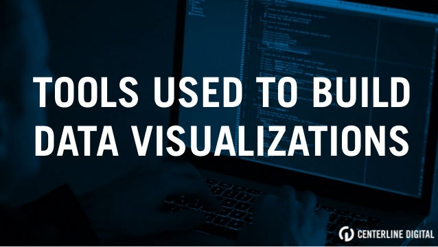 TOOLS USED TO BUILD DATA VISUALIZATIONS