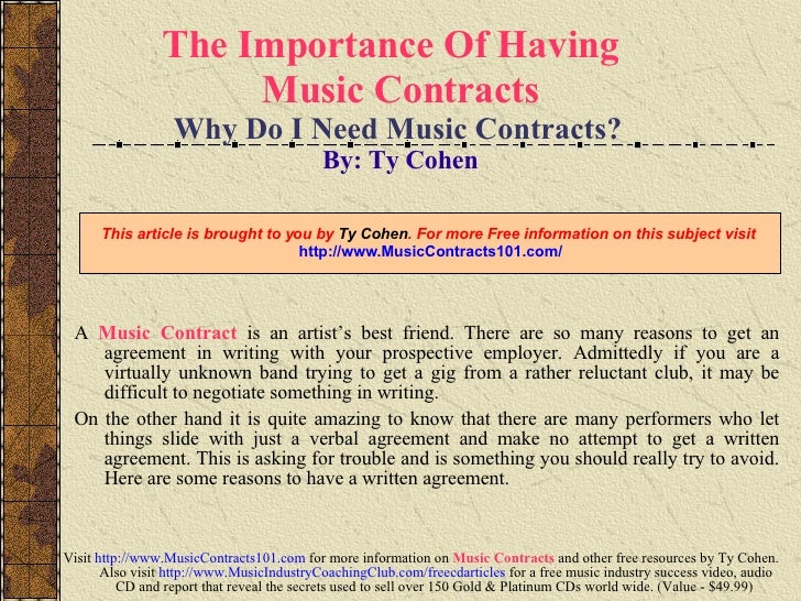 The Importance Of Having  Music Contracts Why Do I Need Music Contracts?   By: Ty Cohen <ul><li>A   Music Contract   is an...