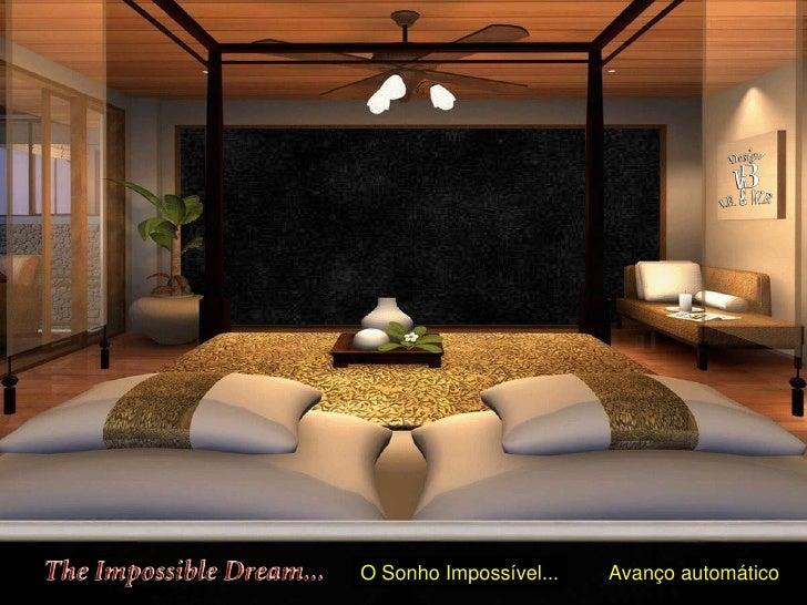 O Sonho Impossível...   Avanço automático