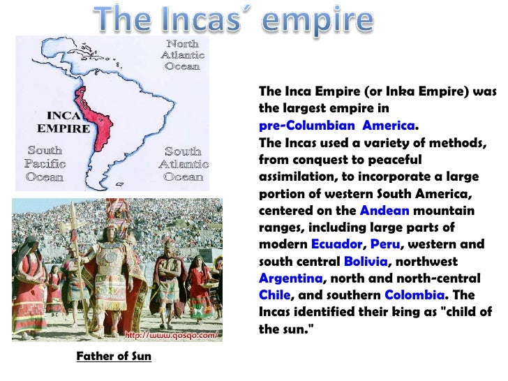 The Incas used a variety of methods, from conquest to peaceful assimilation, to incorporate a large portion of western Sou...