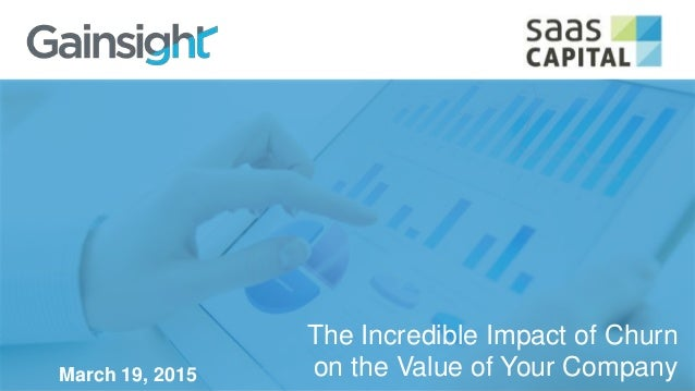 The Incredible Impact of Churn on the Value of Your CompanyMarch 19, 2015