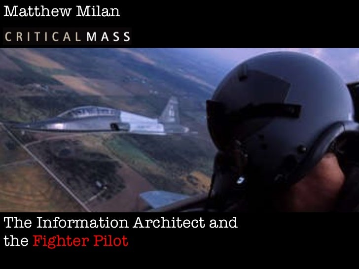 Matthew Milan The Information Architect and  the  Fighter Pilot
