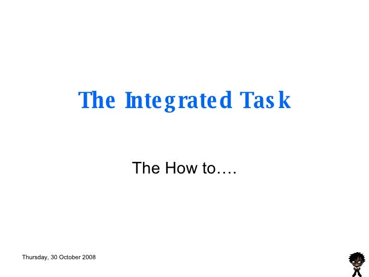 The Integrated Task