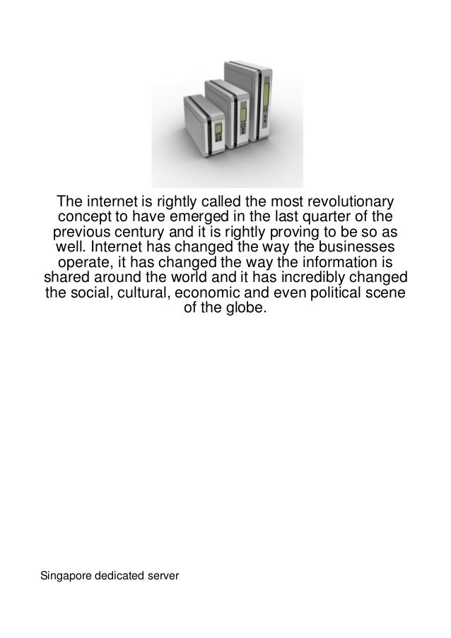 The internet is rightly called the most revolutionary  concept to have emerged in the last quarter of the previous century...