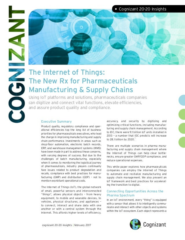 The Internet of Things: The New Rx for Pharmaceuticals Manufacturing & Supply Chains Using IoT platforms and solutions, ph...