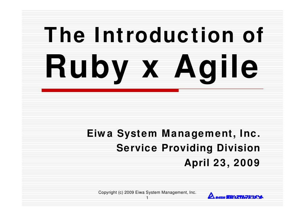 The Introduction of Ruby x Agile    Eiwa System Management, Inc.         Service Providing Division                     Ap...