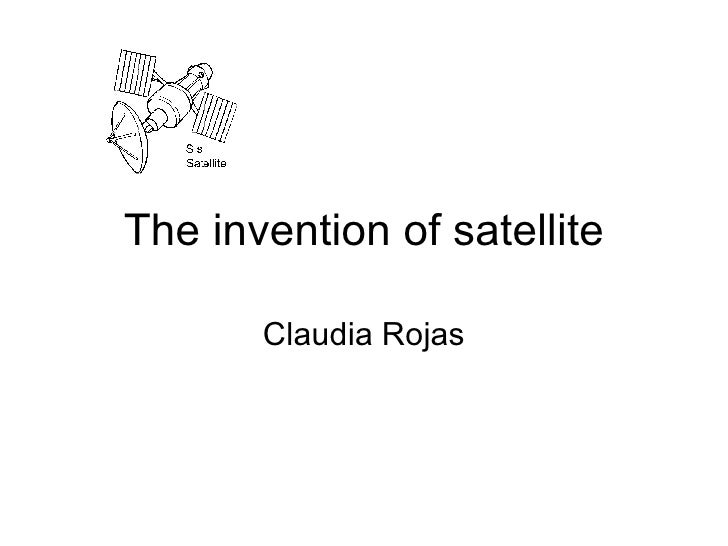 The invention of satellite Claudia Rojas