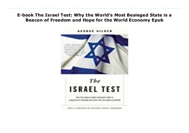 E-book The Israel Test: Why the World's Most Besieged State is a Beacon of Freedom and Hope for the World Economy Epub Dow...