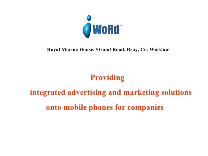 Royal Marine House, Strand Road, Bray, Co. Wicklow   Providing  integrated advertising and marketing solutions onto mobile...