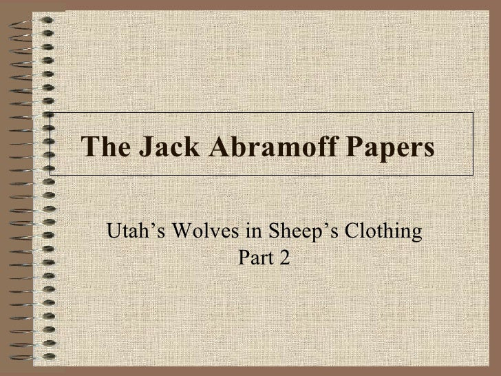The Jack Abramoff Papers   Utah's Wolves in Sheep's Clothing Part 2