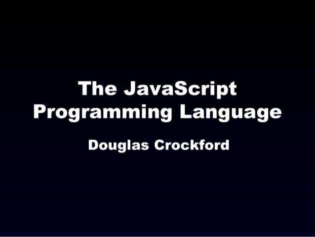 The Javascript Programming Language  Douglas Crockford