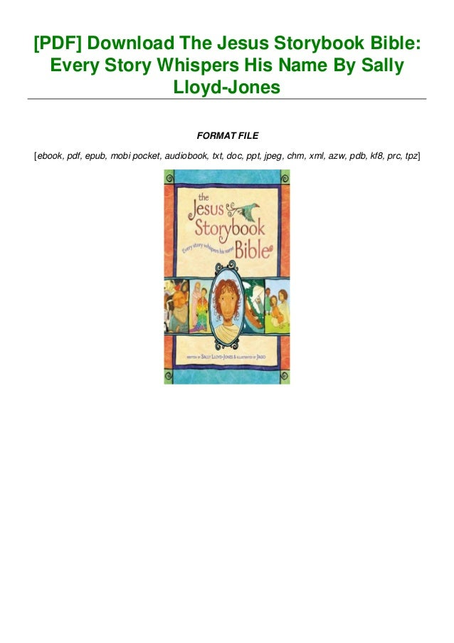 Pdf Download The Jesus Storybook Bible Every Story Whispers His Na