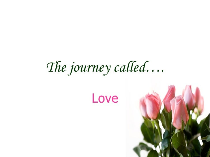 The journey called…. Love