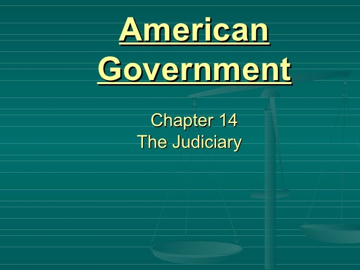American Government   Chapter 14 The Judiciary
