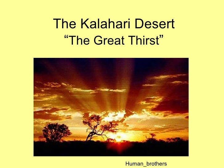 "The Kalahari Desert "" The Great Thirst "" Human_brothers"