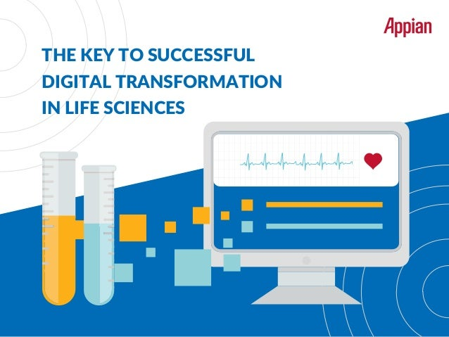 THE KEY TO SUCCESSFUL DIGITAL TRANSFORMATION IN LIFE SCIENCES