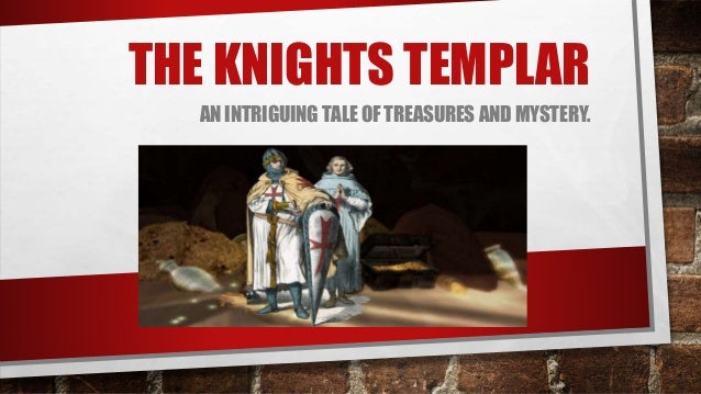 THE KNIGHTS TEMPLAR AN INTRIGUING TALE OF TREASURES AND MYSTERY.