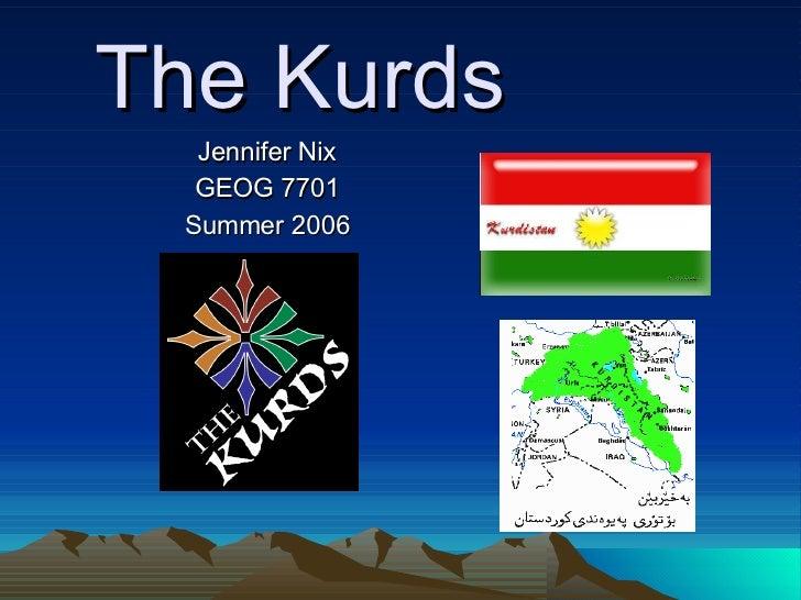 The Kurds Jennifer Nix GEOG 7701 Summer 2006