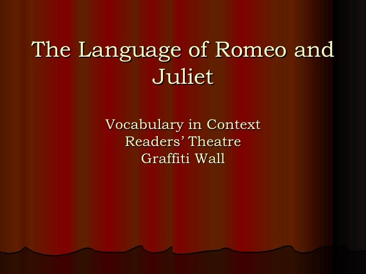 The Language of Romeo and Juliet Vocabulary in Context Readers' Theatre Graffiti Wall