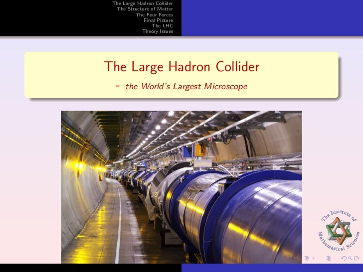 The Large Hadron Collider   The Structure of Matter           The Four Forces              Final Picture                 T...