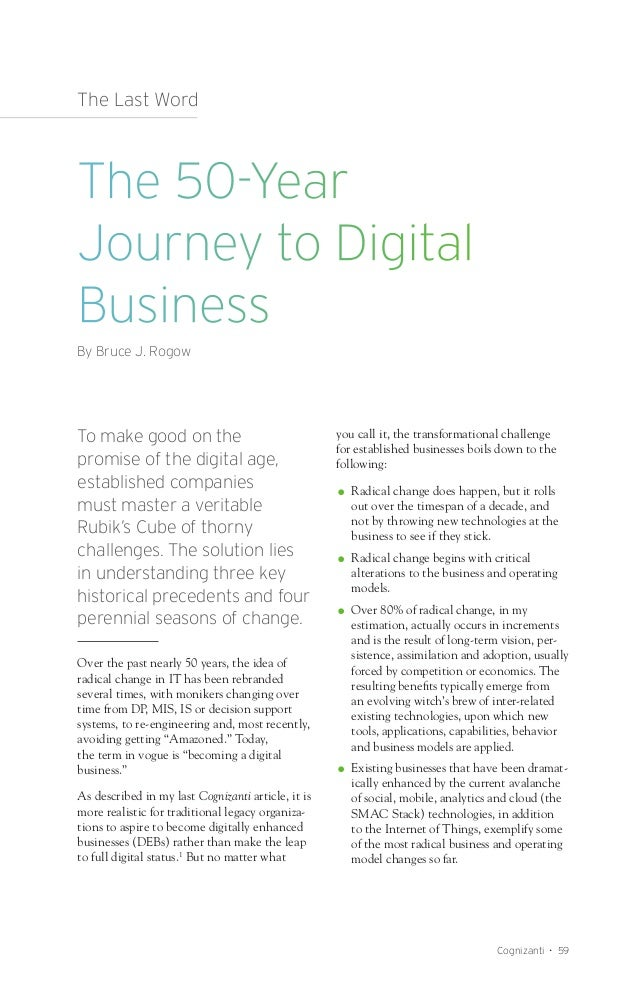 The 50-Year Journey to Digital Business By Bruce J. Rogow The Last Word To make good on the promise of the digital age, es...