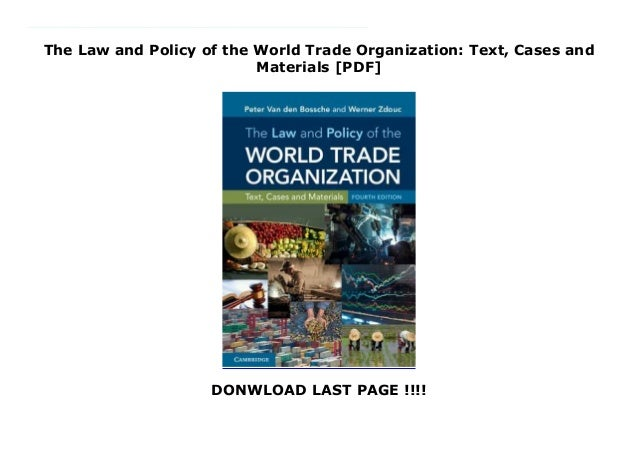 The Law and Policy of the World Trade Organization Cases and Materials Text