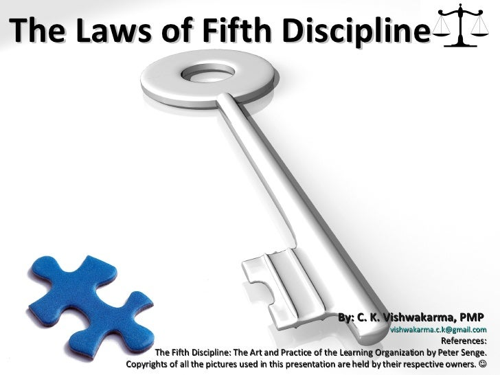 By: C. K. Vishwakarma, PMP  [email_address] References: The Fifth Discipline: The Art and Practice of the Learning Organiz...