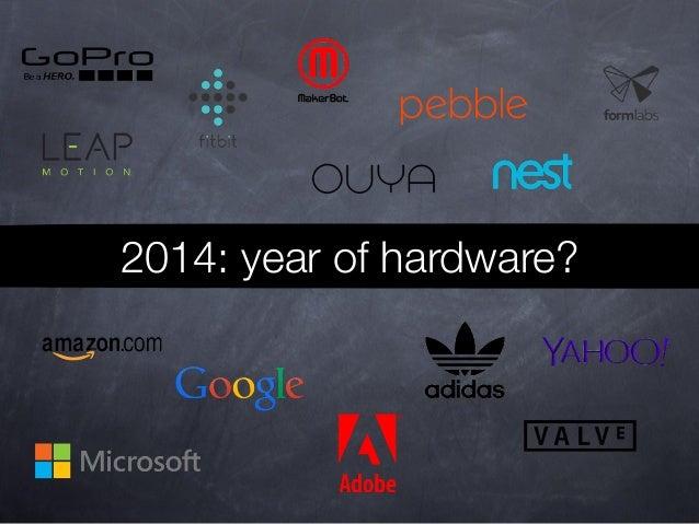 2014: year of hardware?