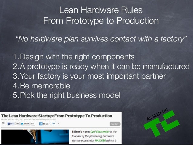 """Lean Hardware Rules From Prototype to Production """"No hardware plan survives contact with a factory"""" 1.Design with the righ..."""