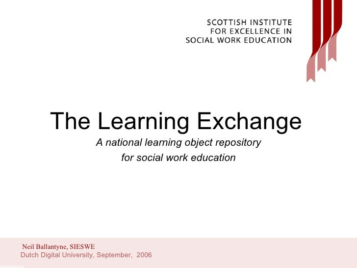 The Learning Exchange A national learning object repository for social work education