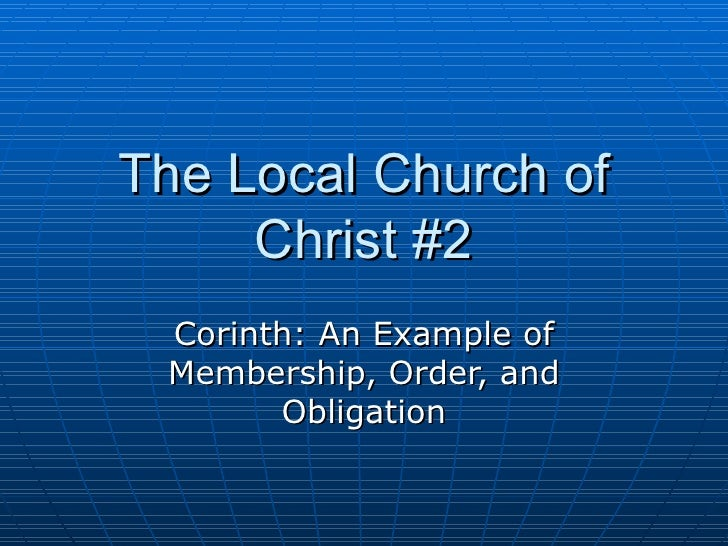 The Local Church of Christ #2 Corinth: An Example of Membership, Order, and Obligation