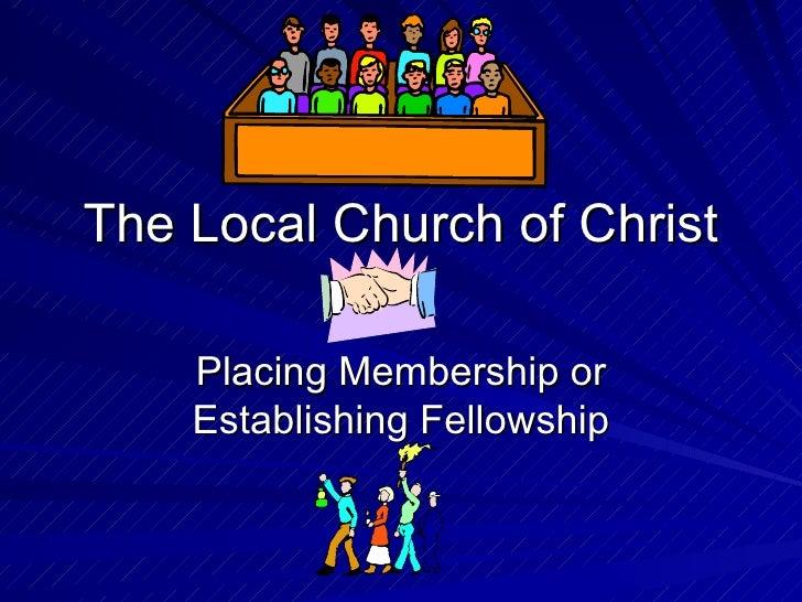 The Local Church of Christ Placing Membership or Establishing Fellowship