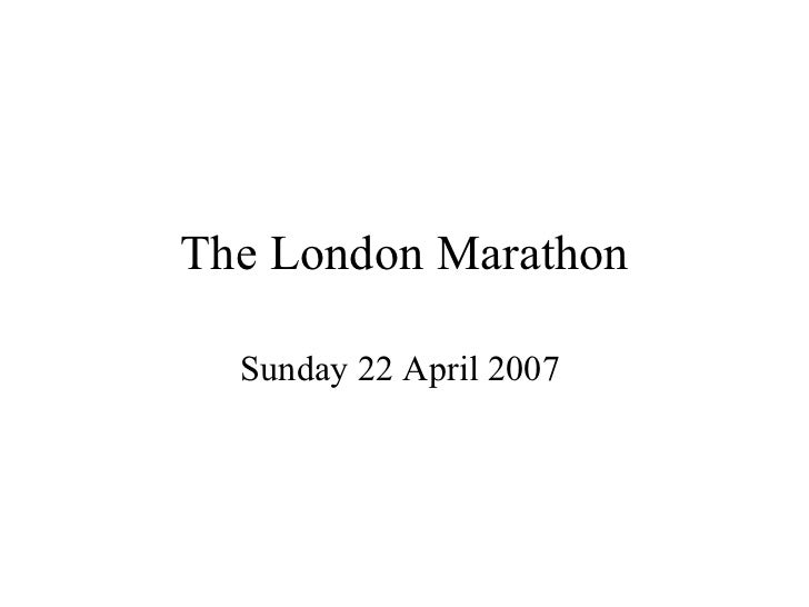 The London Marathon Sunday 22 April 2007