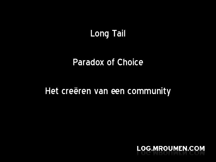 Long Tail Paradox of Choice Het creëren van een community